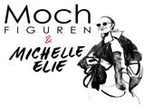 MOCH FIGUREN & MICHELLE ELIE